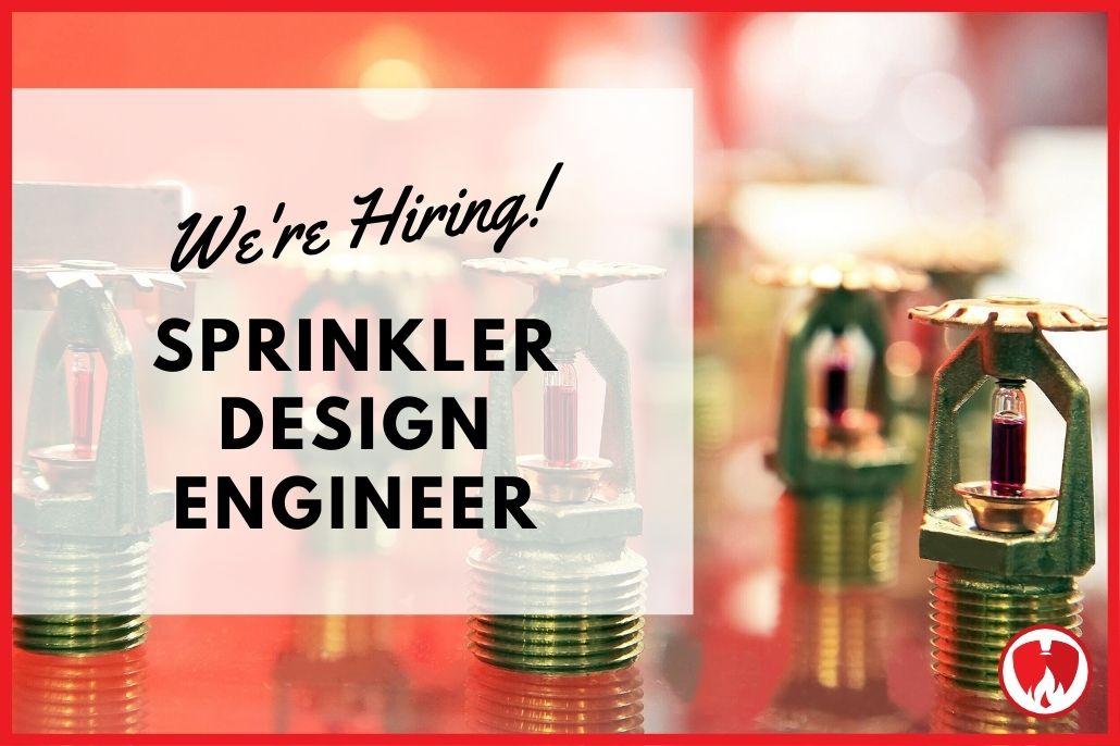 We're Hiring - Sprinkler Design Engineer