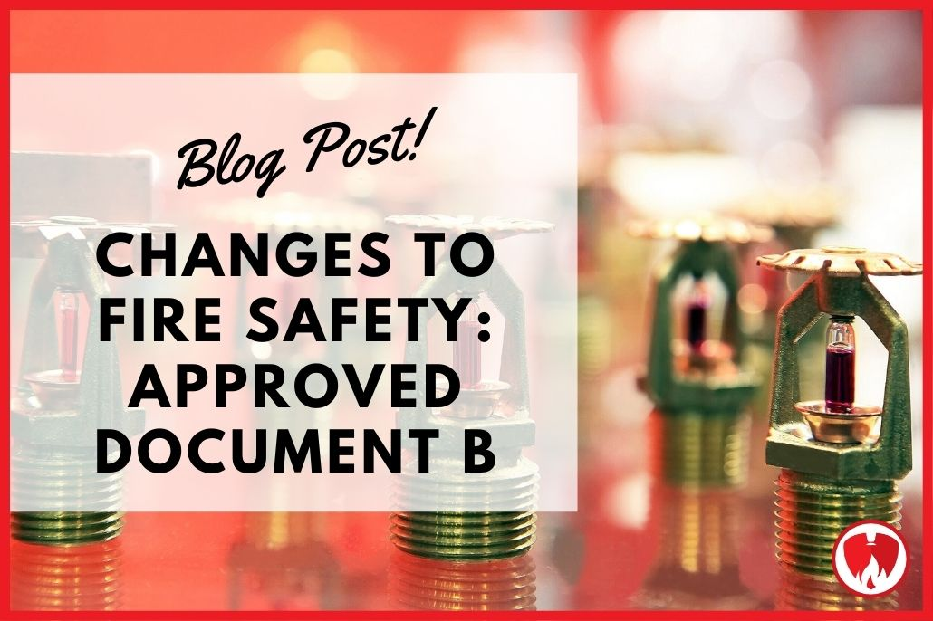 Changes to Fire Safety : Approved Document B (ADB)