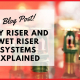 Dry Riser and Wet Riser Systems Explained