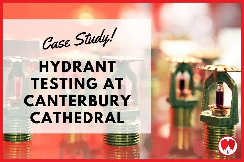 Hydrant Testing at Canterbury Cathedral
