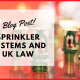 Sprinkler Systems and UK Law
