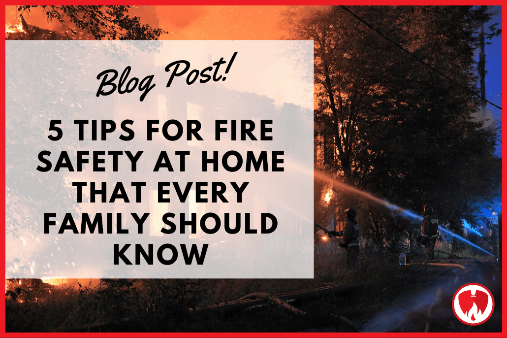 5 Tips for Fire Safety at Home