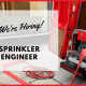 We're Hiring - Sprinkler Engineer
