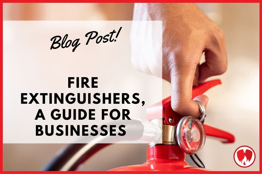 Fire Extinguishers: A Guide for Businesses